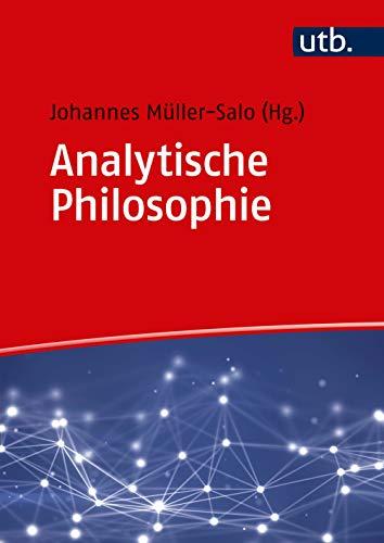 Analytische Philosophie: Eine Einführung in 16 Fragen und Antworten