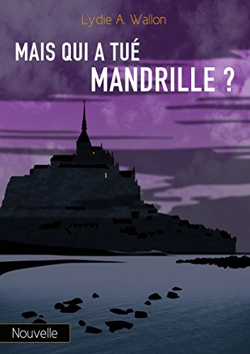 Mais qui a tué Mandrille ? (French Edition)