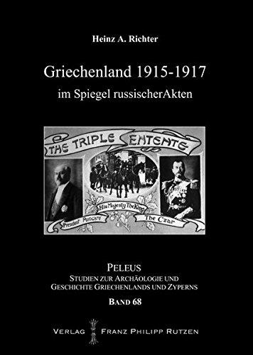Griechenland 1915-1917 im Spiegel russischer Akten (PELEUS, Band 68)