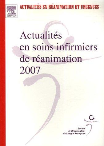Actualités en soins infirmiers de réanimation : XXXVe Congrès de la Société de Réanimation de langue française