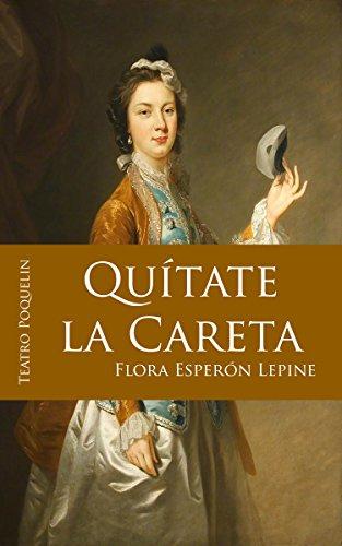 Quítate la careta por Flora Esperón Lepine