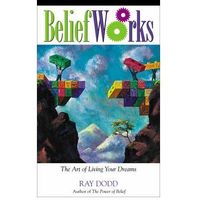 (Beliefworks: Seven Keys for Unlocking the Power of Belief) By Ray Dodd (Author) Paperback on (Oct , 2006)