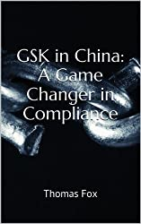 GSK in China: A Game Changer in Compliance