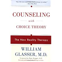 Counseling with Choice Theory: The New Reality Therapy by M.D. Glasser William (5-Jan-2012) Paperback