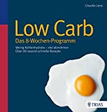 Image of Low Carb - Das 8-Wochen-Programm: Wenig Kohlenhydrate - viel abnehmen
