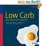 Low Carb - Das 8-Wochen-Programm: Wen...