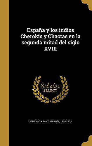 España y los indios Cherokis y Chactas en la segunda mitad del siglo XVIII