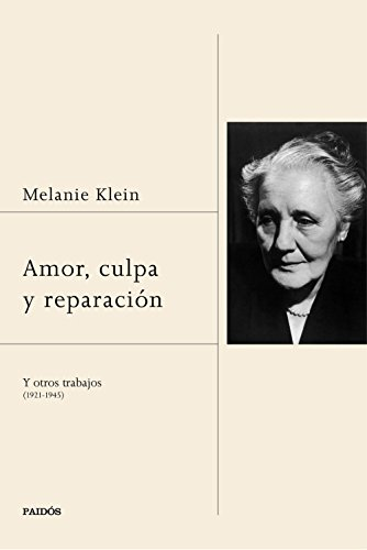 Amor, culpa y reparación: y otros trabajos (1921-1945) (Magnum)