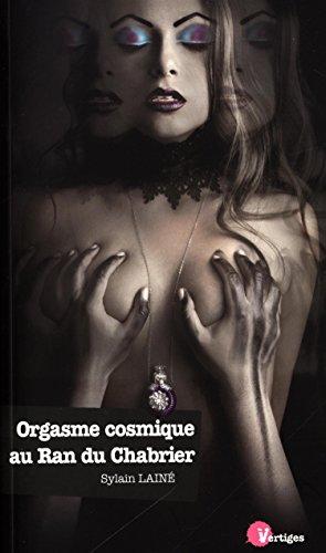 Orgasme cosmique au ran du Chabrier par Sylvain Lainé