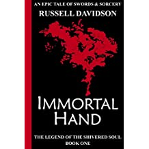 Immortal Hand (The Legend of the Shivered Soul Book 1)