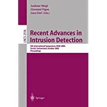 Recent Advances in Intrusion Detection: 5th International Symposium, RAID 2002, Zurich, Switzerland, October 16-18, 2002, Proceedings (Lecture Notes in Computer Science)