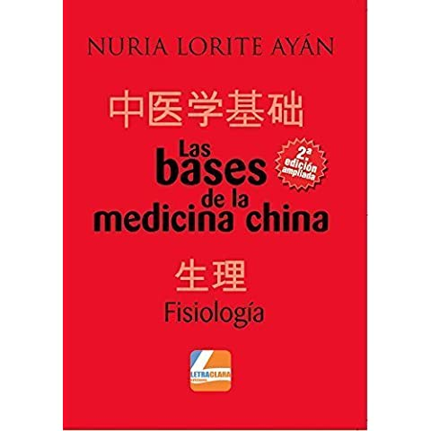 Las bases de la medicina china: Fisiología - 2da Edición