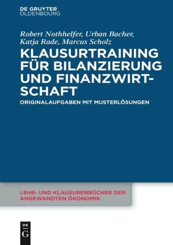 Klausurtraining für Bilanzierung und Finanzwirtschaft (Lehr- und Klausurenbücher der angewandten Ökonomik) by Robert Nothhelfer (2015-10-29)