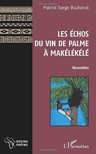 Les Échos du vin de palme à Makélékélé