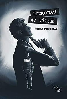 Immortel Ad Vitam par [Pommereau, Cécile]