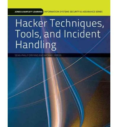 [(Hacker Techniques, Tools, And Incident Handling )] [Author: Sean Philip Oriyano] [Sep-2010]
