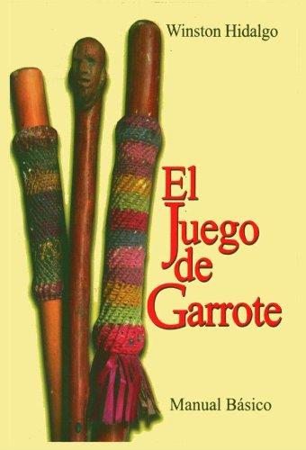 El Juego del Garrote, manual básico. por Wiston Hidalgo