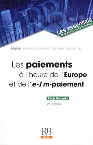Les paiements à l'heure de l'Europe et de l'e/m-paiement