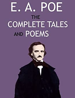 The Collected Works of Edgar Allan Poe: A Complete Collection of Poems and Tales (English Edition) von [Poe, Edgar Allan]