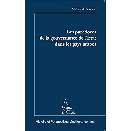 Les paradoxes de la gouvernance de l'Etat dans les pays arabes (Histoire et perspectives méditerranéennes)