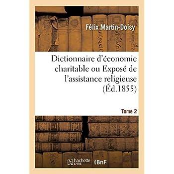 Dictionnaire d'économie charitable ou Exposé de l'assistance religieuse Tome 2