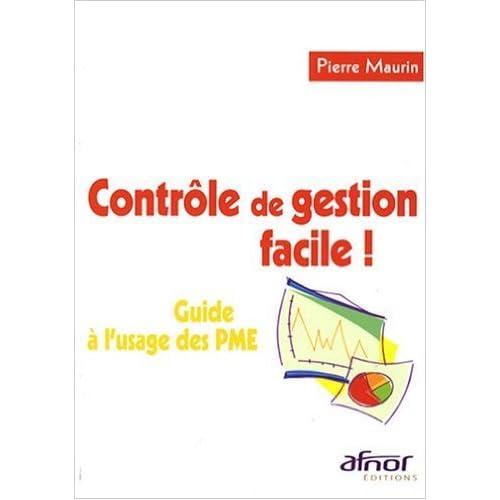 Contrôle de gestion facile ! : Guide à l'usage des PME de Pierre Maurin ( 25 août 2008 )