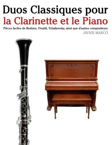 Duos Classiques pour la Clarinette et le Piano: Pièces faciles de Brahms, Vivaldi, Tchaikovsky, ainsi que d'autres compositeurs par Javier Marcó