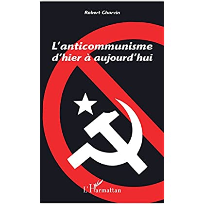 L'anticommunisme d'hier à aujourd'hui