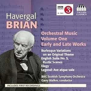 Havergal Brian - Orchestral Music Vol.1
