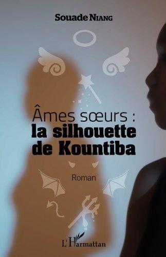Ames soeurs : la silouhette de Kountiba par Souade Niang