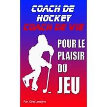 Coach de hockey, Coach de vie