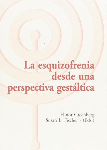 La esquizofrenia desde una perspectiva gestáltica (Los Libros del CTP)