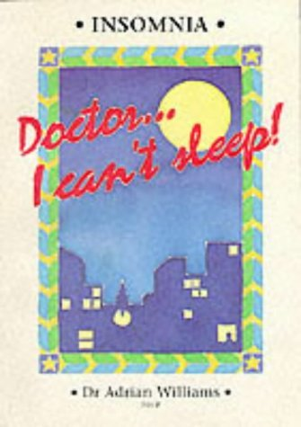 Insomnia: Doctor I Can't Sleep by Adrian Williams (1-Dec-1996) Paperback