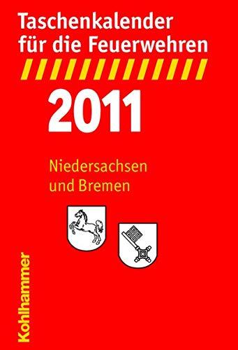 Taschenkalender für die Feuerwehren 2011 / Niedersachsen und Bremen
