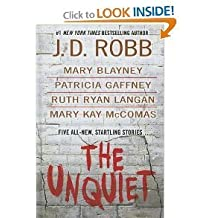 The Unquiet (The Unquiet) by J. D. ROBB~MARY BLAYNEY~PATRICIA GAFFNEY~RUTH RYAN LANGAN~MARY KAY MCCOMAS (2011-08-02)