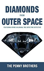 Diamonds from Outer Space (Hymie Goldman, the defective detective series Book 3)