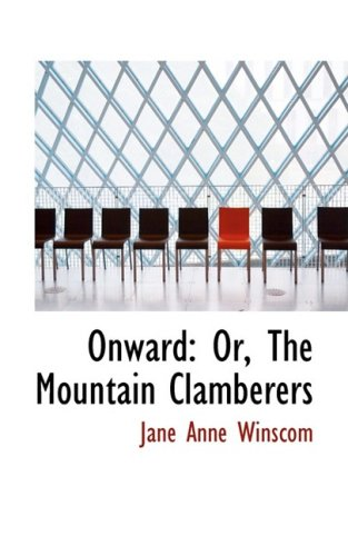 Onward: Or, The Mountain Clamberers