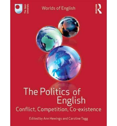 the-politics-of-english-conflict-competition-co-existence-edited-by-ann-hewings-published-on-august-