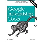 [(Google Advertising Tools: Cashing in with AdSense, AdWords, and the Google APIs )] [Author: Harold Davis] [Dec-2009]