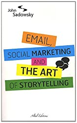 Email, social marketing and the art of storytelling