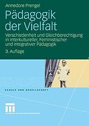 Pädagogik der Vielfalt: Verschiedenheit und Gleichberechtigung in Interkultureller, Feministischer und Integrativer Pädagogik (Schule und Gesellschaft) (German Edition)