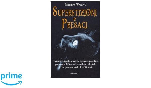 La Credenza Significato : Superstizioni e presagi origine significato delle credenze