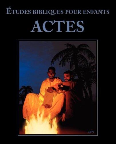 Les Etudes Bibliques Pour Enfants: Actes par Kidzfirst