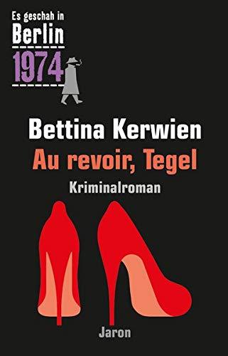 Kerwien, Bettina: Au revoir, Tegel: Der 33. Kappe-Fall