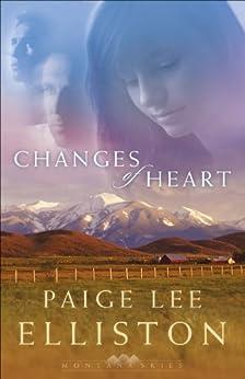 Changes of Heart (Montana Skies Book #1) par [Elliston, Paige Lee]