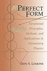 Perfect Form - Variational Principles, Methods, and Applications in Elementary Physics