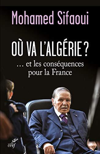 Où va l'Algérie ?... et les conséquences pour la France par  Les éditions du Cerf