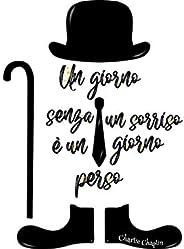 Adesivi Murali Charlie Chaplin Wall stickers Frasi Scritte un Giorno Senza Un Sorriso è un Giorno Perso Camera