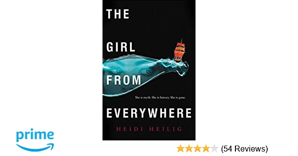 cf988437cf87a The Girl from Everywhere: Amazon.co.uk: Heidi Heilig: Books