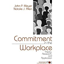 Commitment in the Workplace: Theory, Research, and Application (Advanced Topics in Organizational Behavior) (Advanced Topics in Organizational Behaviour, Band 1)